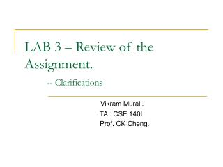 LAB 3 – Review of the Assignment.   -- Clarifications