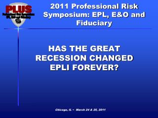 HAS THE GREAT RECESSION CHANGED  EPLI  FOREVER?