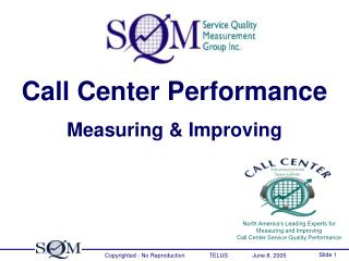 North America�s Leading Experts for  Measuring and Improving