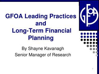 GFOA Leading Practices  and   Long-Term Financial Planning