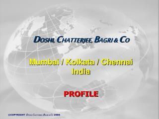 DOSHI, CHATTERJEE, BAGRI  CO   Mumbai