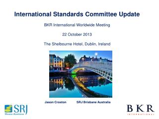 International Standards Committee Update BKR International Worldwide Meeting 22  October  2013