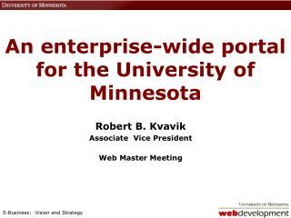 An enterprise-wide portal for the University of Minnesota