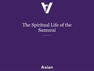 The Spiritual Life of the Samurai