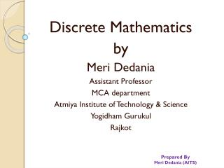 Discrete Mathematics by Meri Dedania Assistant Professor MCA department