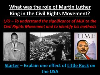 What was the role of Martin Luther King in the Civil Rights Movement?