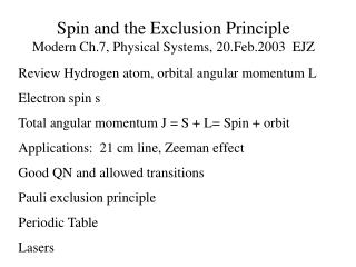 Spin and the Exclusion Principle Modern Ch.7, Physical Systems, 20.Feb.2003  EJZ