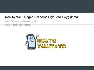 Cep Telefonu Değeri Belirlemek için Mobil Uygulama