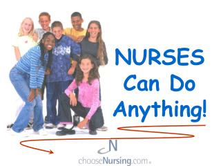 NURSES Can Do Anything!