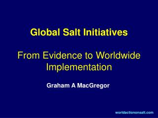 Global Salt Initiatives From Evidence to Worldwide Implementation