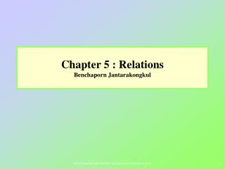 Chapter 5 : Relations Benchaporn Jantarakongkul