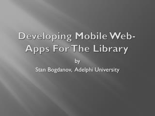 Developing  Mobile Web-Apps For The Library