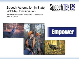 Speech Automation in State Wildlife Conservation