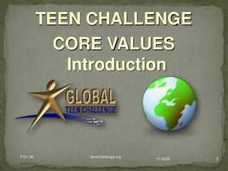 TEEN CHALLENGE  CORE  VALUES