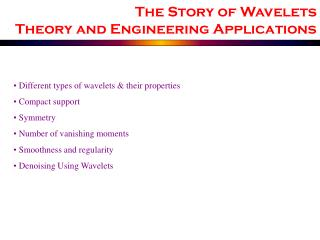 Different types of wavelets & their properties  Compact support  Symmetry