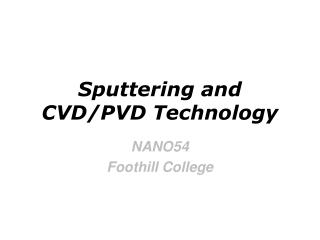 Sputtering and CVD/PVD Technology