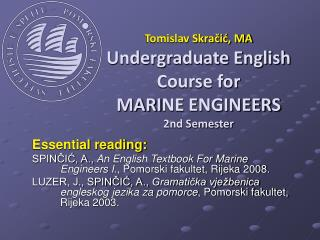 Tomislav Skračić, MA Undergraduate English Course for MARI NE ENGINEERS 2nd Semester