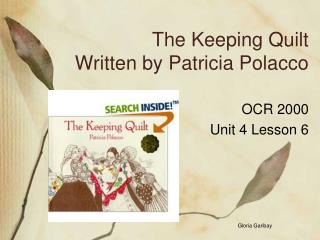 The Keeping Quilt  Written by Patricia Polacco