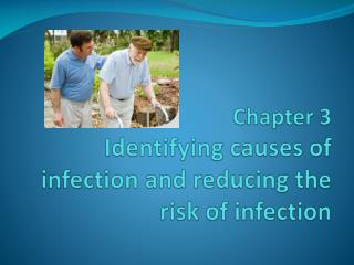 Chapter 3 Identifying causes of infection and reducing the risk of infection