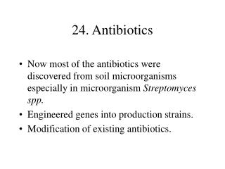 24. Antibiotics