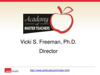 Vicki S. Freeman, Ph.D. Director