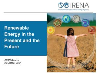 Renewable Energy in the Present and the Future