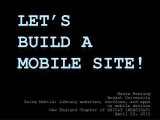 Let's  Build a Mobile Site!