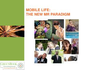 Mobile life:  the new MR paradigm