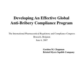 Developing An Effective Global  Anti-Bribery Compliance Program