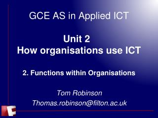 GCE AS in Applied ICT Unit 2 How organisations use ICT