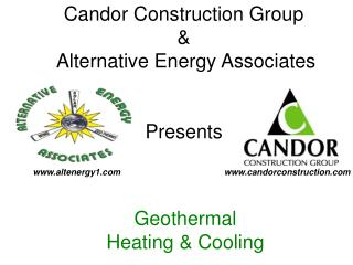 Candor Construction Group  &  Alternative Energy Associates  Presents