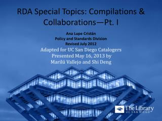 RDA Special  Topics: Compilations & Collaborations—Pt. I Ana Lupe  Crist á n
