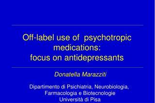 Donatella Marazziti Dipartimento di Psichiatria, Neurobiologia,  Farmacologia e Biotecnologie