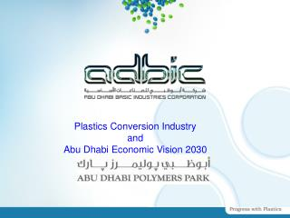 Plastics Conversion Industry  and Abu Dhabi Economic Vision 2030