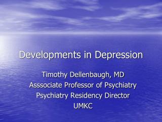 Developments in Depression