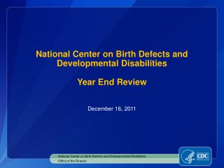National Center on Birth Defects and Developmental Disabilities Year End Review