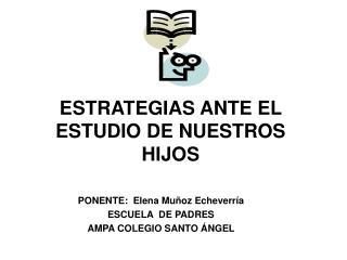 ESTRATEGIAS ANTE EL ESTUDIO DE NUESTROS HIJOS