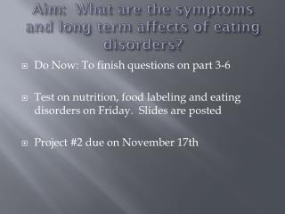 Aim:  What are the symptoms and long term affects of eating disorders?