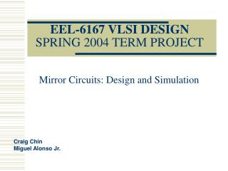 EEL-6167 VLSI DESIGN SPRING 2004 TERM PROJECT