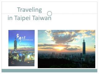 Traveling  in Taipei Taiwan