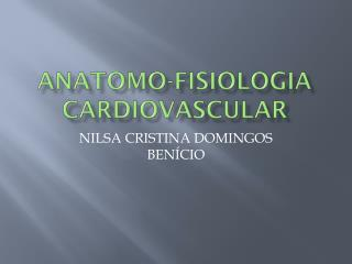 ANATOMO-FISIOLOGIA  CARDIOVASCULAR