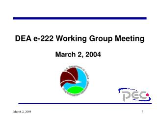 DEA e-222 Working Group Meeting