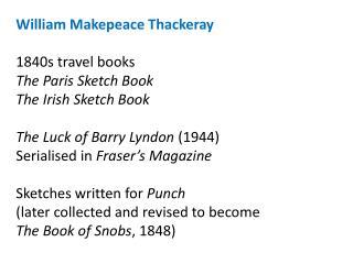 William Makepeace Thackeray 1840s travel books The Paris Sketch Book The Irish Sketch Book