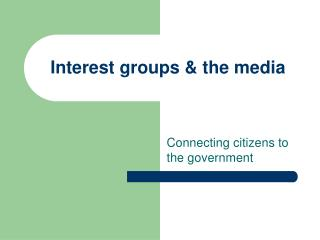 Interest groups & the media