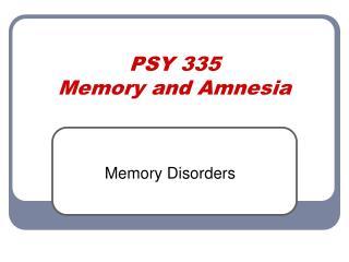 PSY 335 Memory and Amnesia