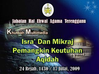 24  Rejab , 1430 /  17  Julai , 2009