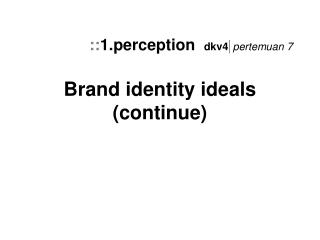 Brand identity ideals (continue)