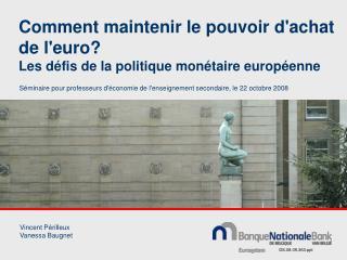 Comment maintenir le pouvoir d'achat de l'euro? Les défis de la politique monétaire européenne