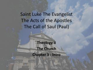 Saint Luke The Evangelist The Acts of the Apostles The Call of Saul (Paul)