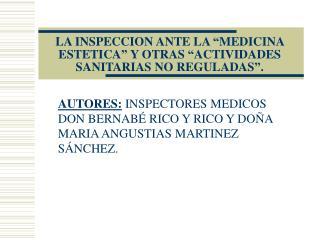 """LA INSPECCION ANTE LA """"MEDICINA ESTETICA"""" Y OTRAS """"ACTIVIDADES SANITARIAS NO REGULADAS""""."""